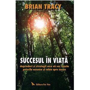 Brian Tracy - Succesul in viata