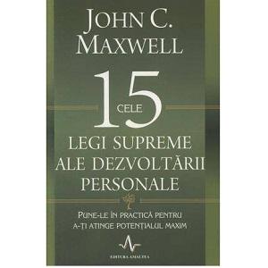 John Maxwell - Cele 15 legi supreme ale dezvoltarii personale.